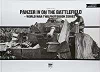 Panzer IV on the Battlefield (World War Two Photobook Series)