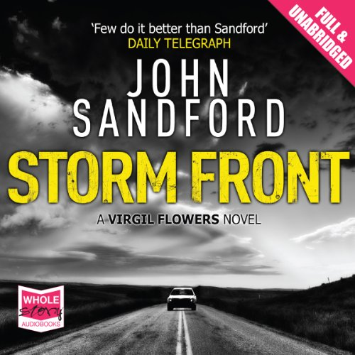 Storm Front                   By:                                                                                                                                 John Sandford                               Narrated by:                                                                                                                                 Eric Conger                      Length: 9 hrs and 40 mins     23 ratings     Overall 4.4
