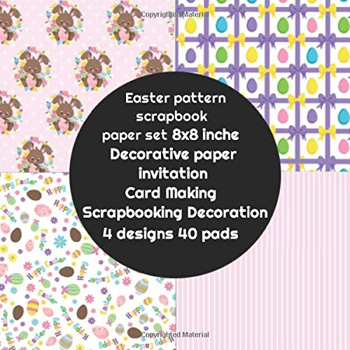 Easter pattern scrapbook paper set 8x8 inche Decorative paper Scrapbooking 4 designs 40 pads: card making DIY crafting for crafts & large ... & Invitations & Origami & Crafting projects