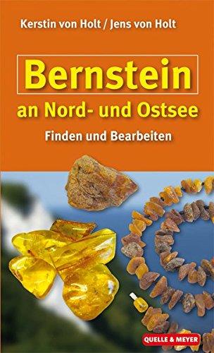 Bernstein an Nord- und Ostsee: Finden und Bearbeiten