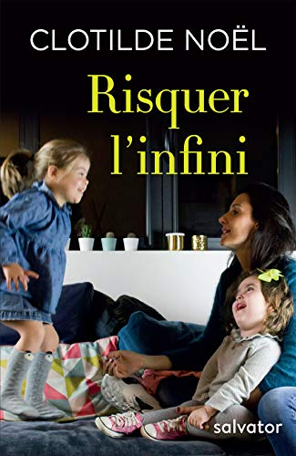 Clotilde Noel Amazon.com: Risquer l'infini (French Edition) eBook: Noël