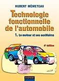 Technologie fonctionnelle de l'automobile, tome 1 - Le moteur et ses auxiliaires