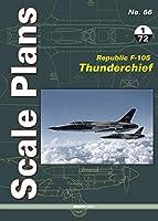 Republic F-105 Thunderchief: 1/72 Scale (Scale Plans)