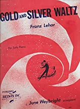 GOLD AND SILVER WALTZ by FRANZ LEHAR.. June Weybright Arrangements SOLO PIANO