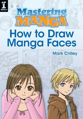 Mastering Manga, How to Draw Manga Faces (English Edition)