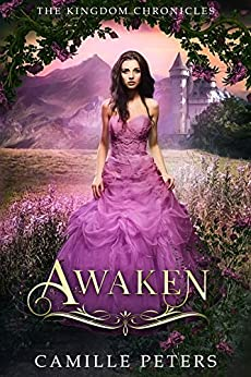 Awaken (The Kingdom Chronicles Book 7) by [Camille Peters]