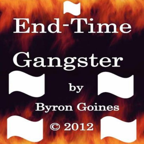 End-Time Gangster audiobook cover art