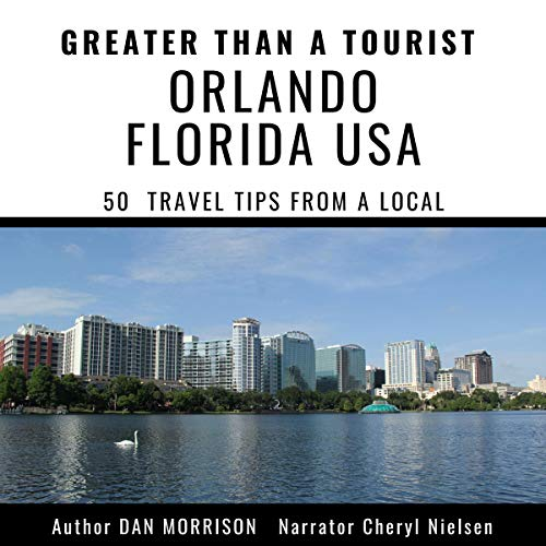 Greater Than a Tourist - Orlando Florida USA: 50 Travel Tips from a Local  By  cover art