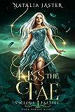 Kiss the Fae (Dark Fables: Vicious Faeries Book 1)