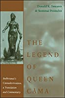 The Legend of Queen Cama: Bodhiramsi's Camadevivamsa, a Translation and Commentary (Suny Series in Buddhist Studies)