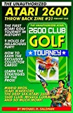The Unauthorized Atari 2600 Throw Back Zine #21: Atari Golf Tourney, Ikari Warriors, Mario Bros., Missile Command, Plus More!