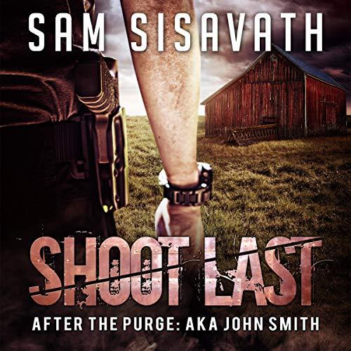 Shoot Last: After The Purge: AKA John Smith, Book 3