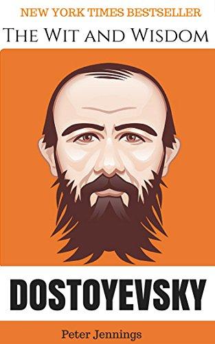 The Wit and Wisdom of Fyodor Dostoyevsky
