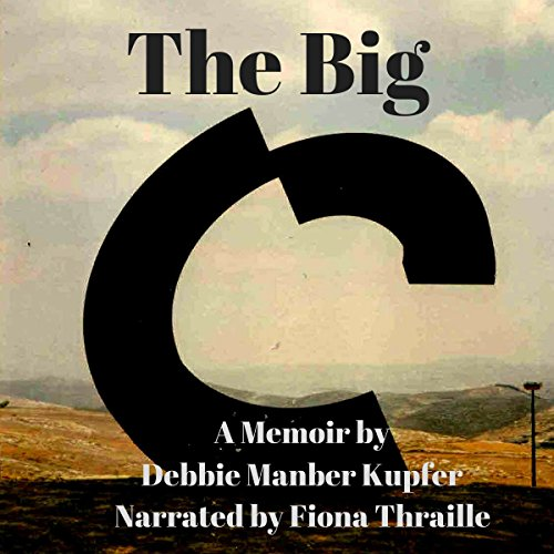 The Big C: A Memoir audiobook cover art