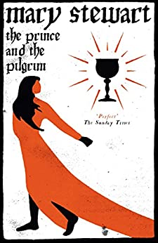 The Prince and the Pilgrim: Arthurian Saga, Book 5 by [Mary Stewart]