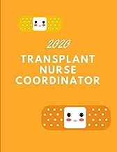 2020 Transplant Nurse Coordinator: Weekly Planner 2020 ~ For Nurses