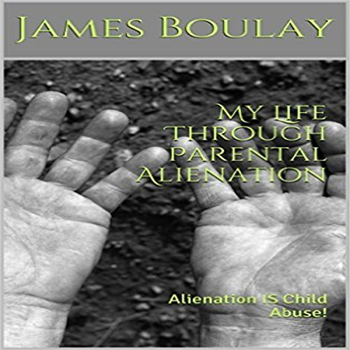 My Life Through Parental Alienation audiobook cover art
