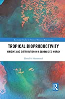 Tropical Bioproductivity: Origins and Distribution in a Globalized World