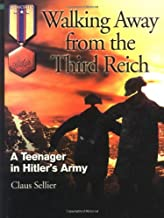 Walking Away From the Third Reich: A Teenager in Hitler's Army (Hellgate Memories World War II)
