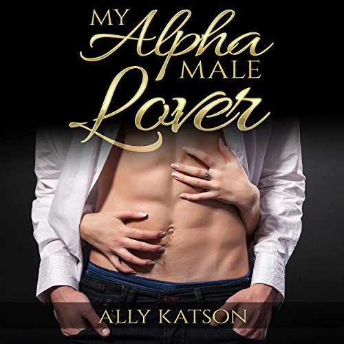 My Alpha Male Lover audiobook cover art