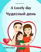 Children's Russian book: A Lovely day: Children's Picture book Russian English (Bilingual Edition), Bilingual Russian for ...