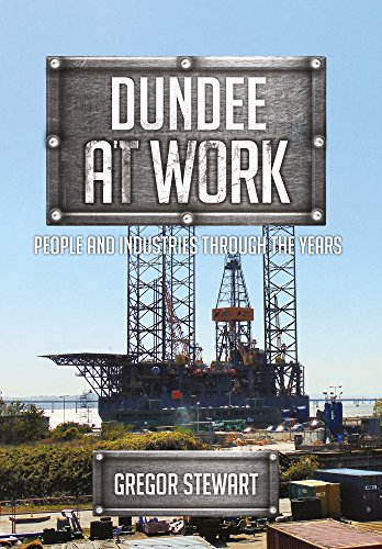 Dundee at Work: People and Industries Through the Years