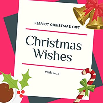 Christmas Wishes With Jazz - Perfect Christmas Gift