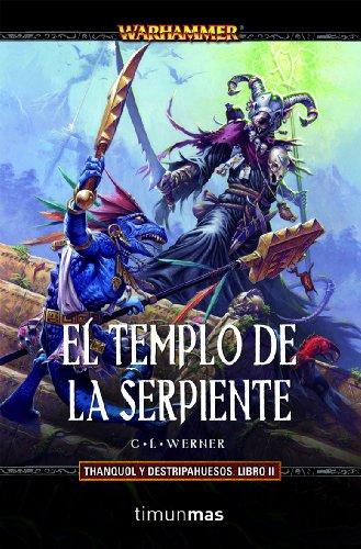 El Templo de la Serpiente: Thanquol y Destripahuesos. Libro II (NO Warhammer)
