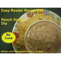 Ranch Salsa Dip: Ranch with a nip! (Easy Reader Recipes Book 27) (English Edition)