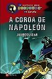 A coroa de Napoleón: Un misterio para Tintimán na Coruña (Infantil E Xuvenil - Sopa De Libros - Un Misterio Para Tintimán)