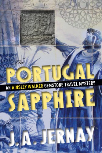The Portugal Sapphire (An Ainsley Walker Gemstone Travel Mystery)