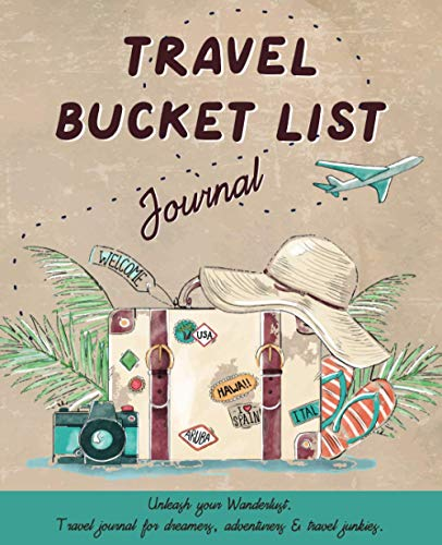 Travel Bucket List Journal: Unleash your wanderlust with this travel log...