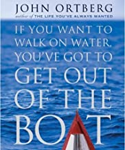 If You Want to Walk on Water, You've Got to Get Out of the Boat [IF YOU WANT TO WALK ON WATER Y]