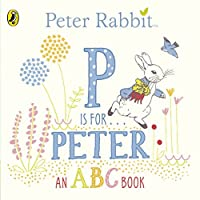 Peter Rabbit P is for Peter by Beatrix Potter(2016-04-26)