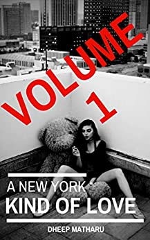 A New York Kind Of Love: A True Story About Cocaine Addiction (volume 1) by [Dheep Matharu]