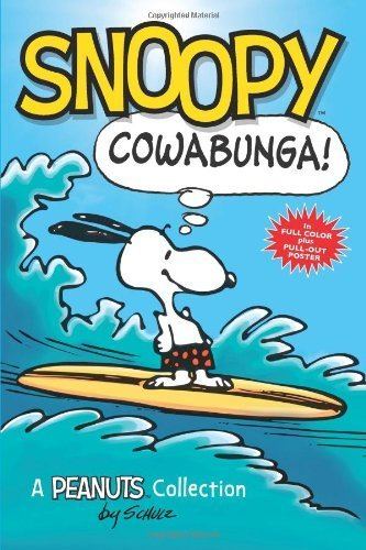 Snoopy: Cowabunga!: A Peanuts Collection by Schulz, Charles M. (2013) Paperback