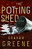 The Potting Shed: A Play