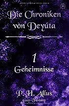 Die Chroniken von Deyúta: 1 - Geheimnisse