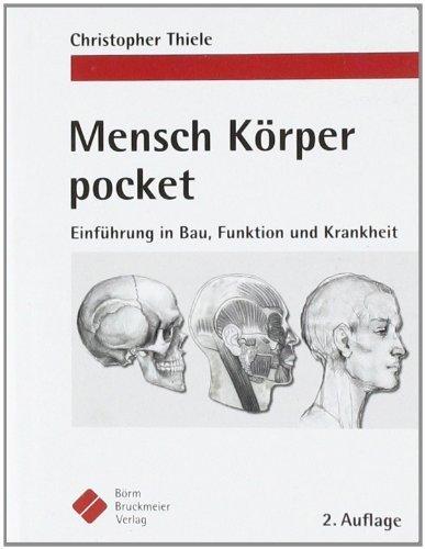 Mensch Körper XXL pocket (3er Band im Schuber): Einführung in Bau, Funktion und Krankheit von Christopher Thiele (4. Oktober 2010) Broschiert