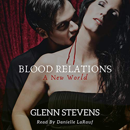 Blood Relations Audiobook By Glenn Stevens cover art