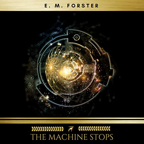 The Machine Stops                   By:                                                                                                                                 E. M. Forster                               Narrated by:                                                                                                                                 Claire Walsh                      Length: 1 hr and 19 mins     13 ratings     Overall 4.4