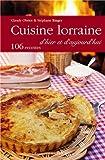 Cuisine lorraine d'hier et d'aujourd'hui - 106 recettes