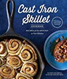 The Cast Iron Skillet Cookbook, 2nd Edition: Recipes for the Best Pan in Your Kitchen