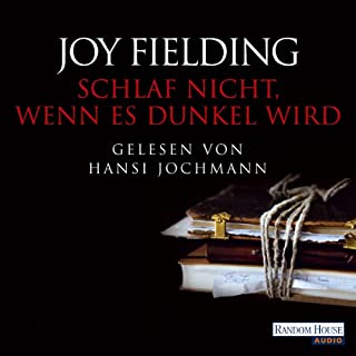Schlaf nicht, wenn es dunkel wird                   Autor:                                                                                                                                 Joy Fielding                               Sprecher:                                                                                                                                 Hansi Jochmann                      Spieldauer: 6 Std. und 48 Min.     125 Bewertungen     Gesamt 4,2