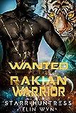 Wanted by the Rakian Warrior: A Sci-Fi Shifter Romance (Rakian Warrior Mates Book 6)