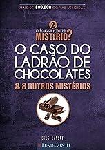 Você Consegue Resolver O Mistério 2? - O Caso Do Ladrão De Chocolates & 8 Outros Mistérios
