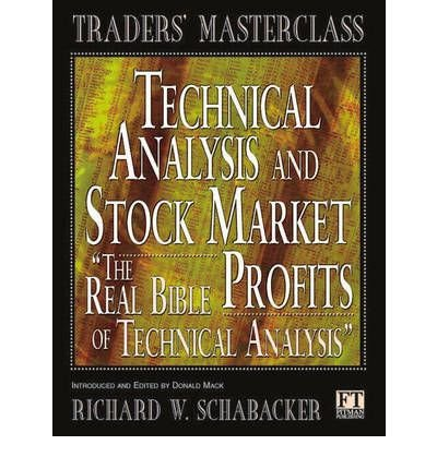 [(Technical Analysis and Stock Market Profits: A Course in Forecasting )] [Author: Richard Schabacker] [Apr-1998]