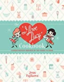 The I Love Lucy Cookbook: Classic Recipes Inspired by the Iconic TV Show