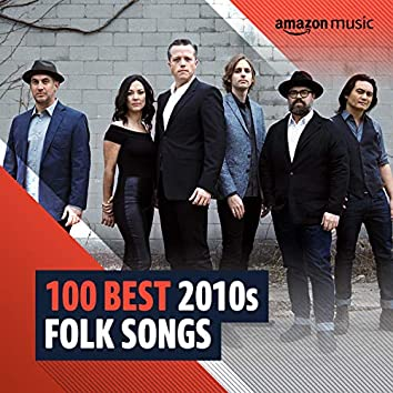 100 Best 2010s Folk Songs