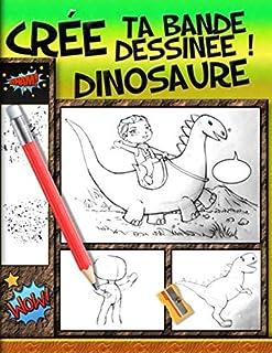 Crée ta bande Dessinée Dinosaure: 100 planches vierges + 3 pages de mode d'emploi..